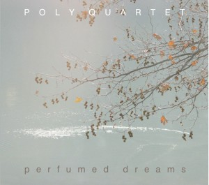 Poly Quartet – Perfumed Dreams