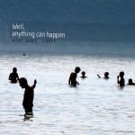 Nicky Skopelitis, Babis Papadopoulos, Floros Floridis – Well, Anything Can Happen