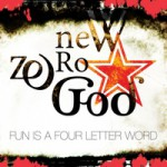New Zero God – Fun is a four letter word