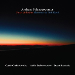 Andreas Polyzogopoulos – Heart of the Sun: The Music of Pink Floyd