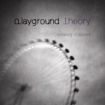 Playground Theory  – Speaking of Secrets