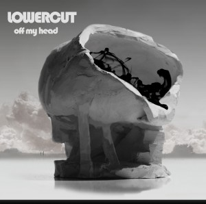 Lower Cut – Off My Head