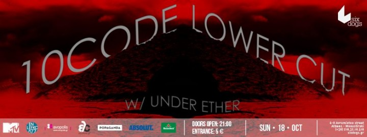 18/10/2015 Lower Cut – 10 Code  w/ Under Ether live @ Six Dogs
