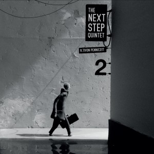 The Next Step Quintet (feat. Tivon Pennicott)  – 2
