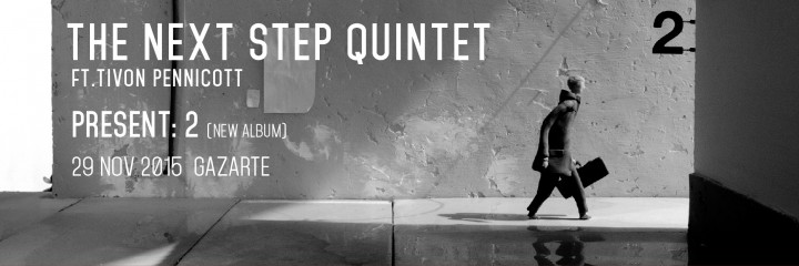"29/11/2015 NEXT STEP QUINTET  ""II"" Album Presentation @ Gazarte"
