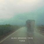 Alex Drakos Trio - Tora