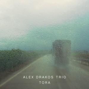 Alex Drakos Trio – Tora