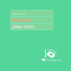 Puzzlemusik: Early Days (2006 – 2009)
