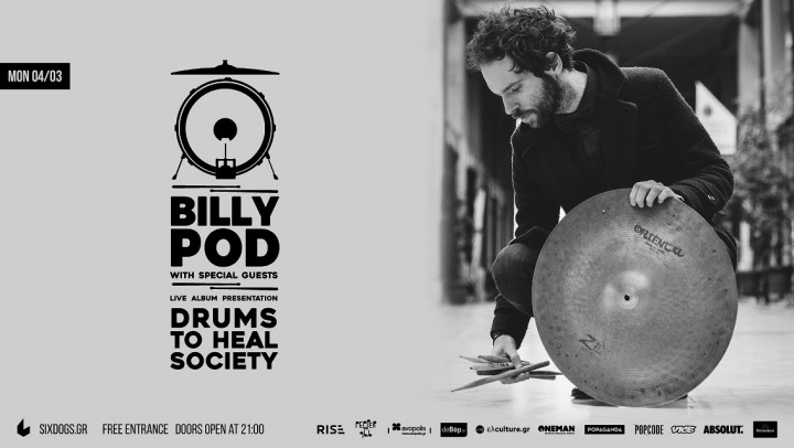 4/3/2019 – 8/3/2019   Billy Pod «Drums To Heal Society» Tour  | Six Dogs, Athens & 4 ακόμη πόλεις