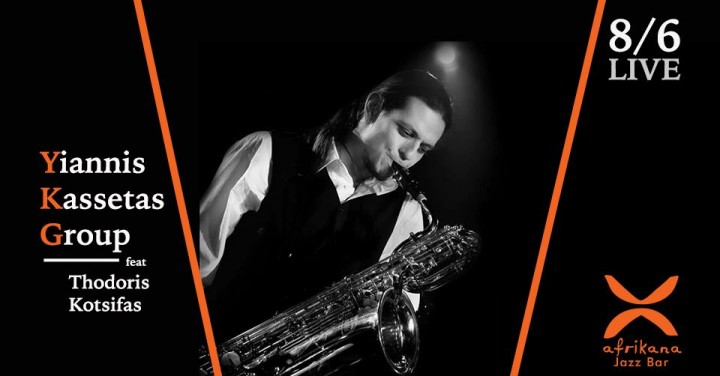 8/6/2019   Yiannis Kassetas Group (feat. Thodoris Kotisfas)   @ Afrikana Jazz Club, Athens