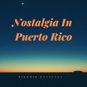 Yiannis Kassetas – Nostalgia In Puerto Rico