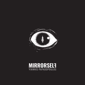Yiannis Papadopoulos – Mirrorself